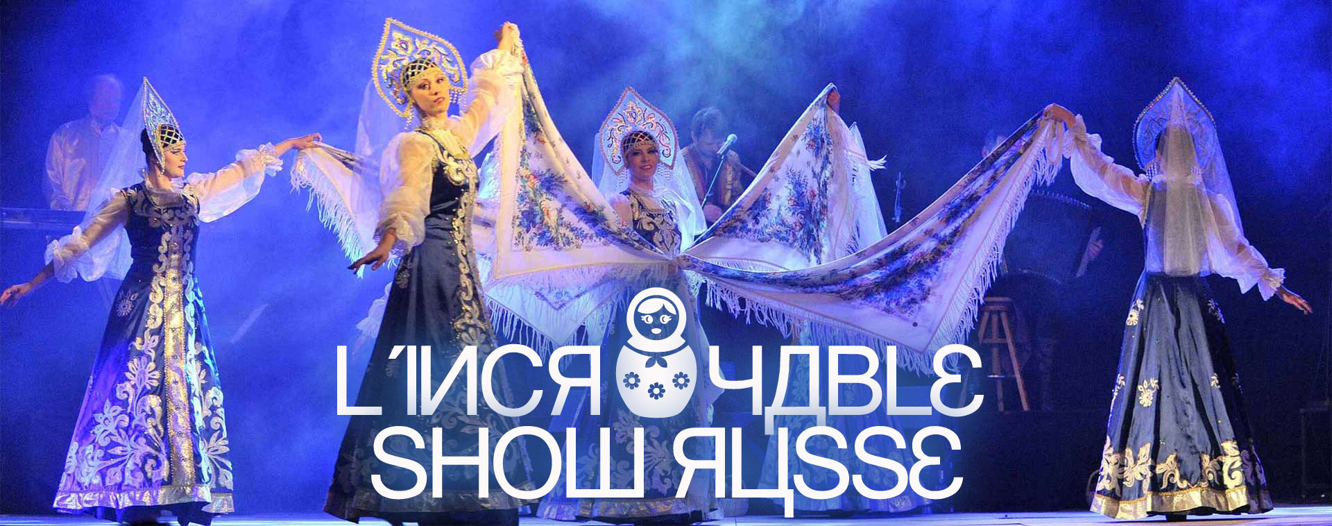 L'Incroyable Show Russe !